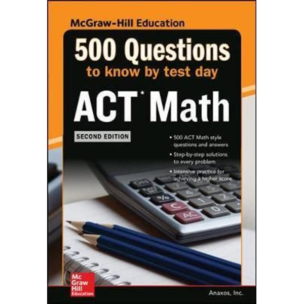 McGraw-Hill Education Ltd - 500 ACT Math Questions to Know by Test Day