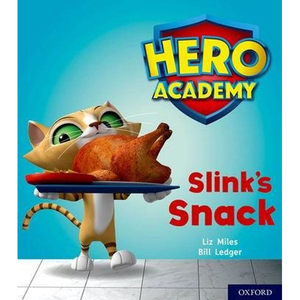Miles, Liz - Hero Academy: Oxford Level 2, Red Book Band: Slink's Snack