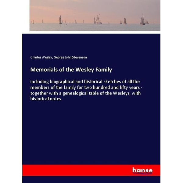 Wesley, Charles - Memorials of the Wesley Family