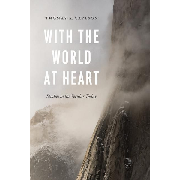 Carlson, Thomas A. - With the World at Heart