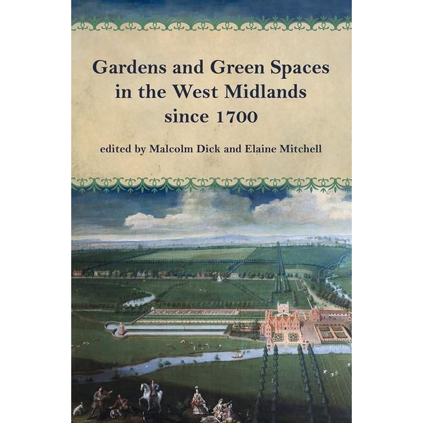 - Gardens and Green Spaces in the West Midlands Since 1700