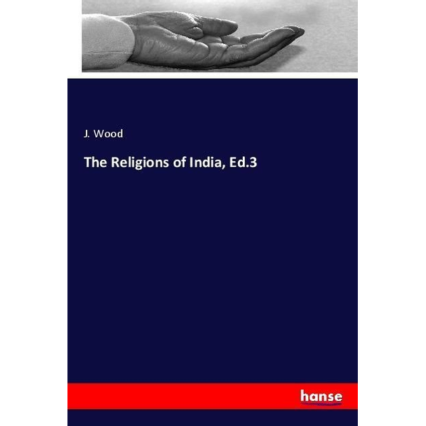 Wood, J. - The Religions of India, Ed.3