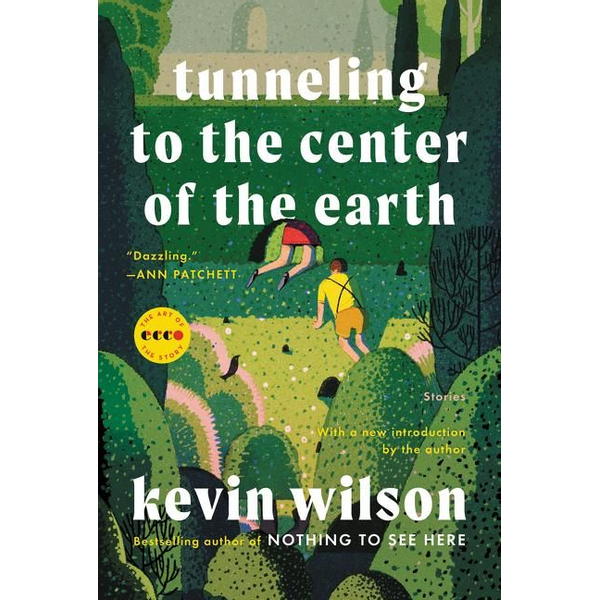 Wilson, Kevin - Tunneling to the Center of the Earth: Stories