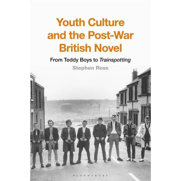 Ross, Professor Stephen - Youth Culture and the Post-War British Novel
