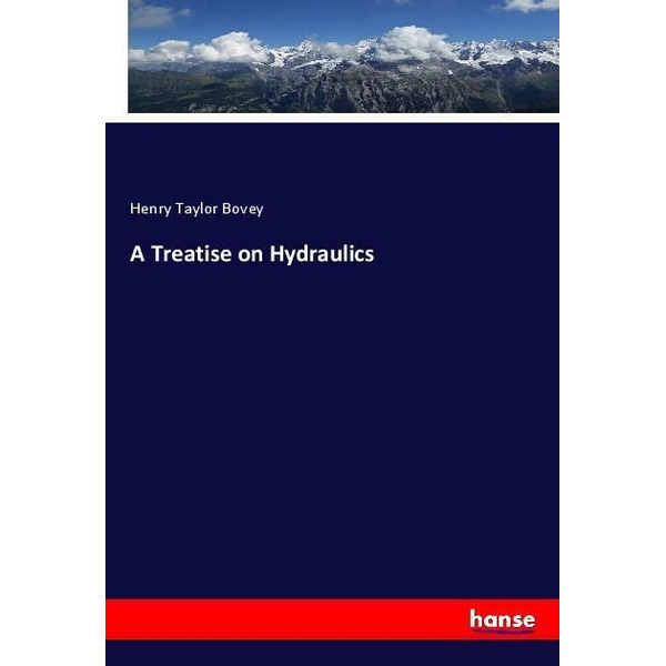 Bovey, Henry Taylor - A Treatise on Hydraulics