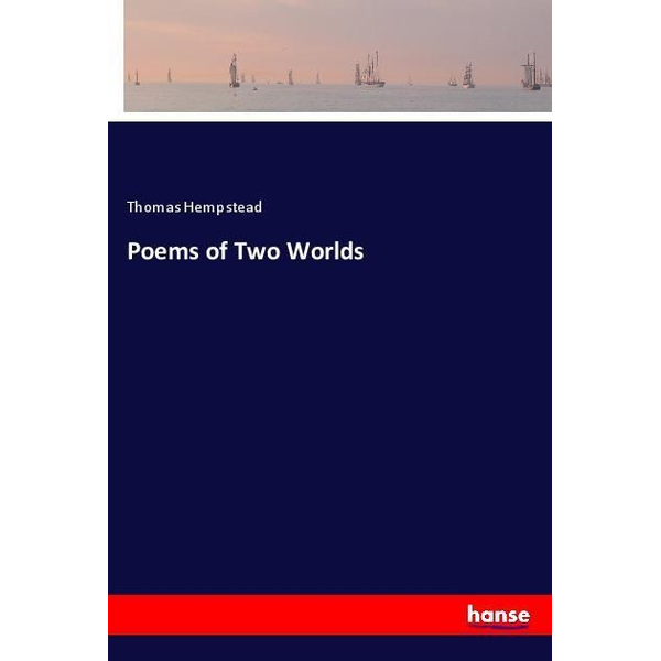 Hempstead, Thomas - Poems of Two Worlds