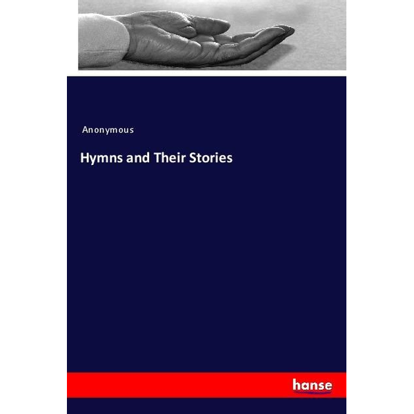 Anonymous - Hymns and Their Stories
