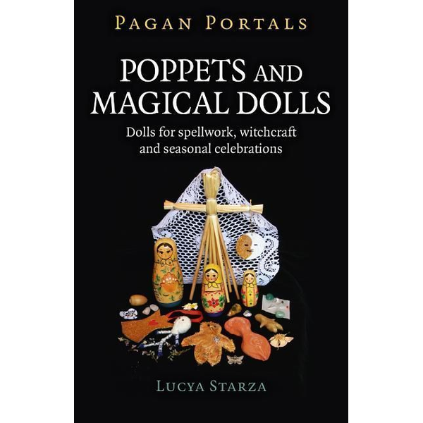Starza, Lucya - Pagan Portals - Poppets and Magical Dolls - Dolls for spellwork, witchcraft and seasonal celebrations