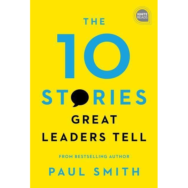 Smith, Paul - The 10 Stories Great Leaders Tell