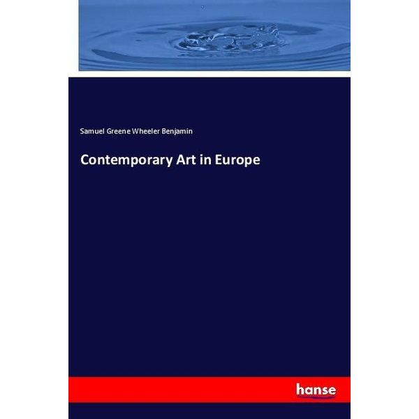 Benjamin, Samuel Greene Wheeler - Contemporary Art in Europe