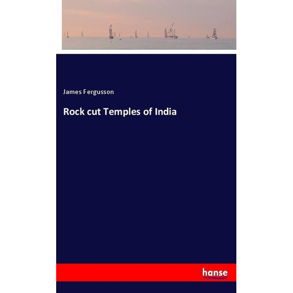 Fergusson, James - Rock cut Temples of India