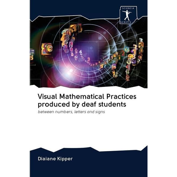 Kipper, Diaiane - Visual Mathematical Practices produced by deaf students