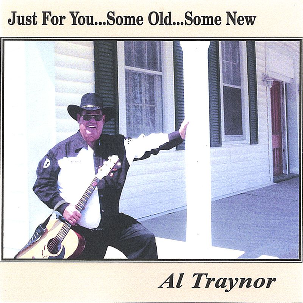 Al Traynor - Just for You...Some Old...Some New