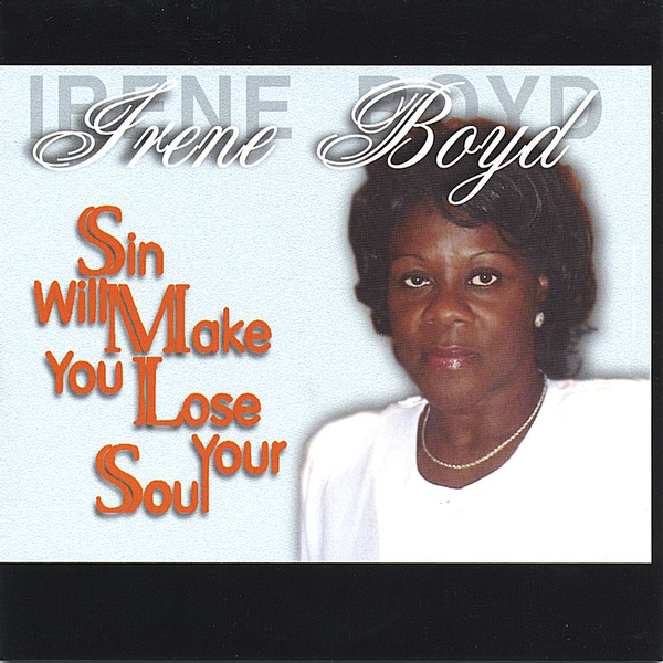 Irene Boyd - Sin Will Make You Lose Your Soul
