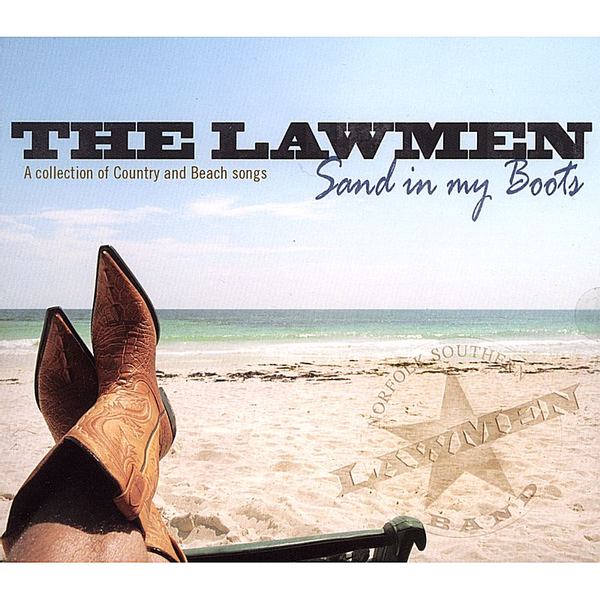 The Lawmen - Sand in My Boots