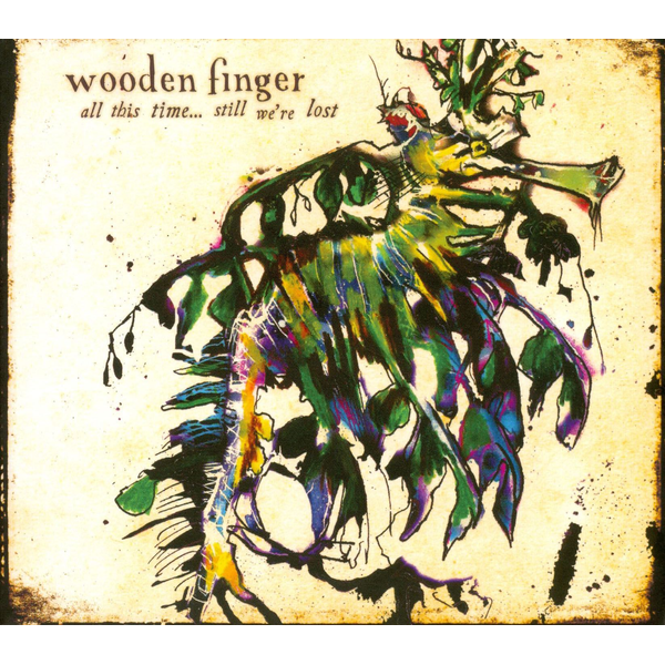 Wooden Finger - All This Time...Still We're Lost