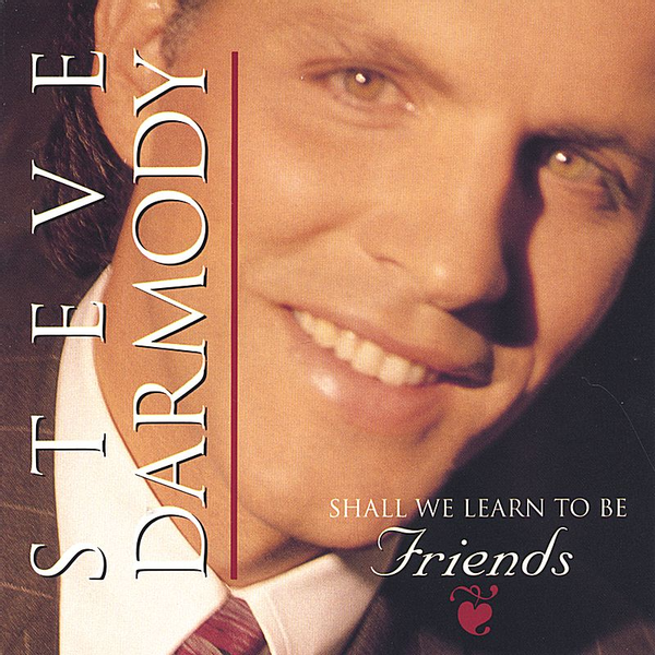 Steve Darmody - Shall We Learn to Be Friends