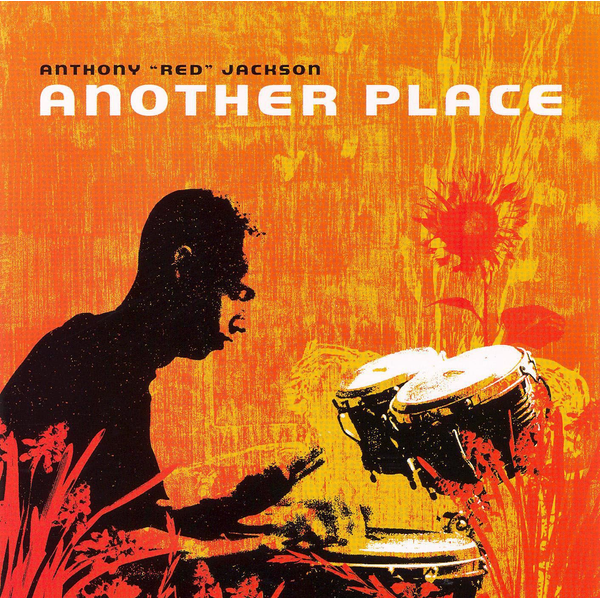 """Anthony """"Red"""" Jackson - Another Place"""