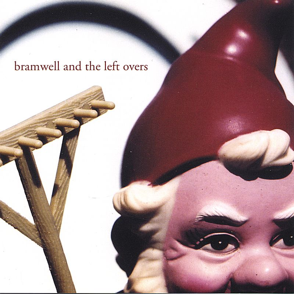 Bramwell and the Left Overs - Bramwell and the Left Overs