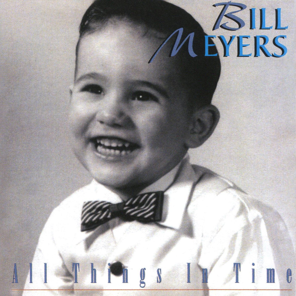 Bill Meyers - All Things in Time