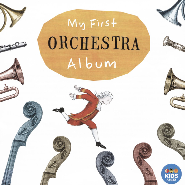 Various Artists - My First Orchestra Album [ABC Classics]