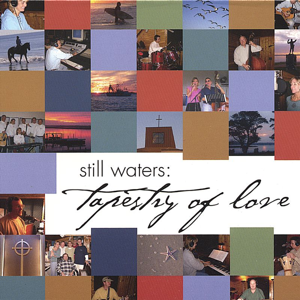 Still Waters - Tapestry of Love