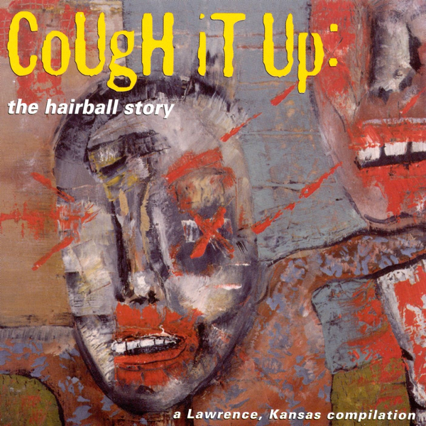 Various Artists - Cough It Up: The Hairball Story
