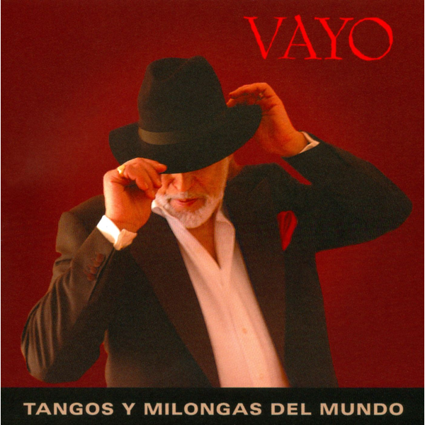 Vayo - Tangos and Milongas of the World