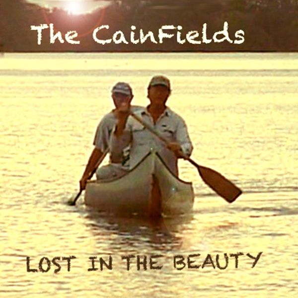 The Cainfields - Lost in the Beauty
