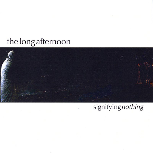 The Long Afternoon - Signifying Nothing