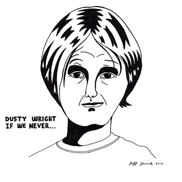 Dusty Wright - If We Never...