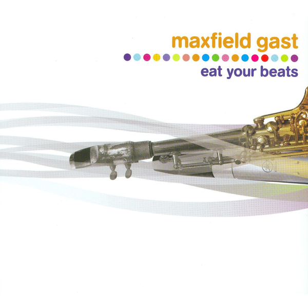 Maxfield Gast - Eat Your Beats