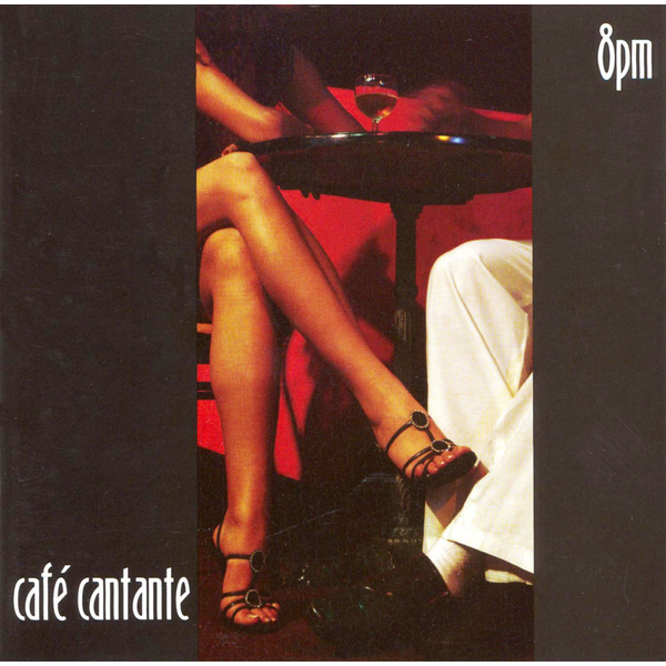 Various Artists - Cafe Cantante: 8 PM