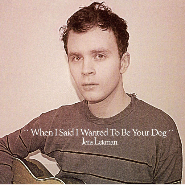 Lekman,Jens - When I Said I Wanted to Be Your Dog