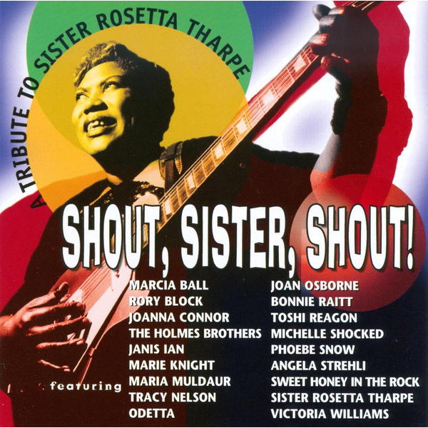 Various Artists - Tribute to Sister Rosetta Tharpe: Shout, Sister