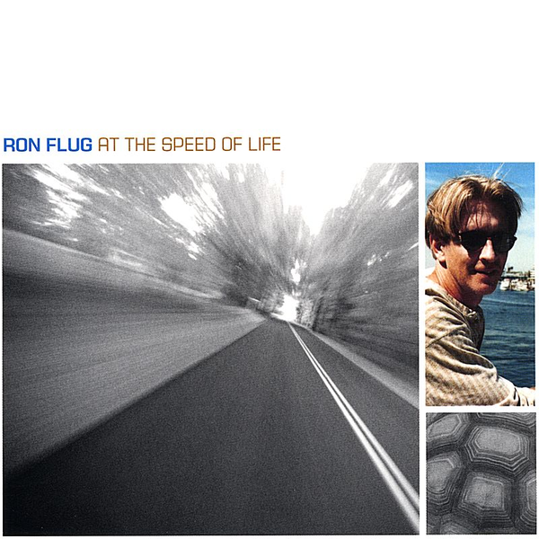 Ron Flug - At the Speed of Life