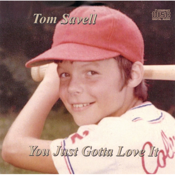 Tom Savell - You Just Gotta Love It