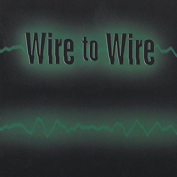 Wire to Wire - Wire to Wire