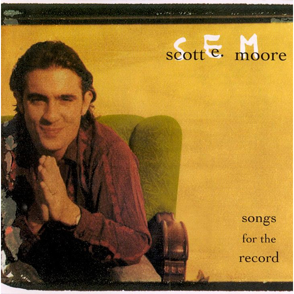 Scott E. Moore - Songs for the Record