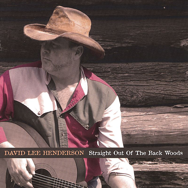 David Henderson - Straight Out of the Back Woods
