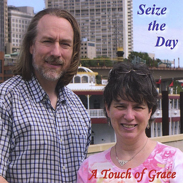 A Touch of Grace - Seize the Day