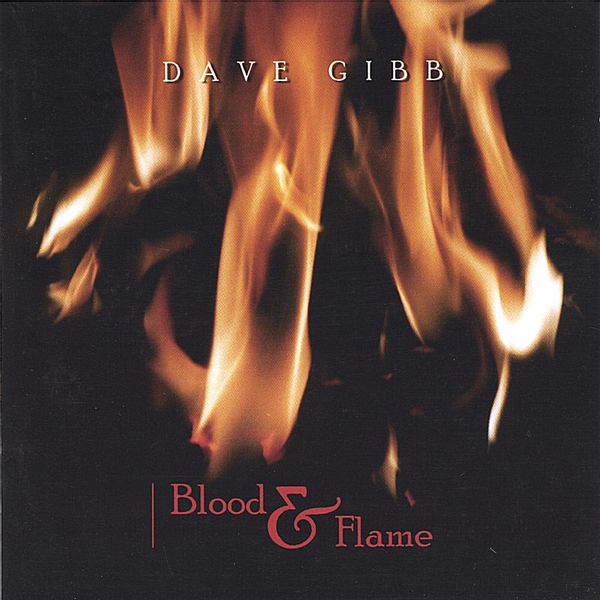 Dave Gibb - Blood & Flame