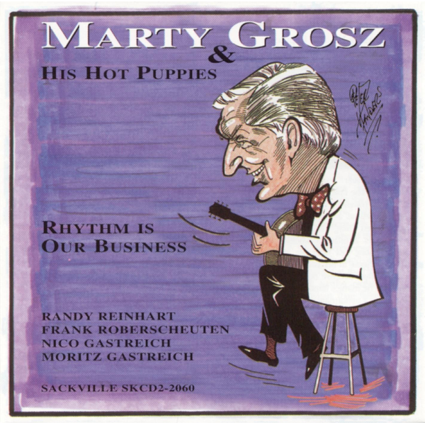 Marty Grosz & His Hot Puppies - Rhythm Is Our Business