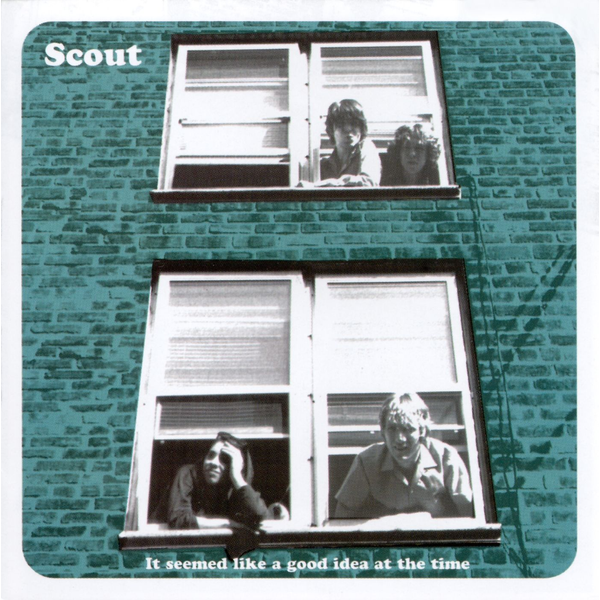 Scout - Seemed Like a Good Idea at the Time