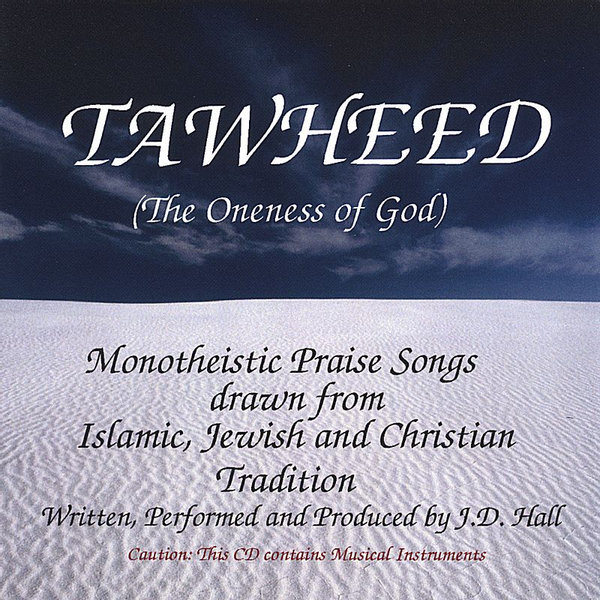 J.D. Hall - Tawheed: The Oneness of God