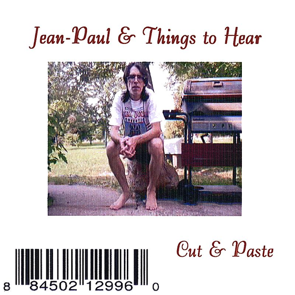 Jean-Paul & Things to Hear - Cut and Paste