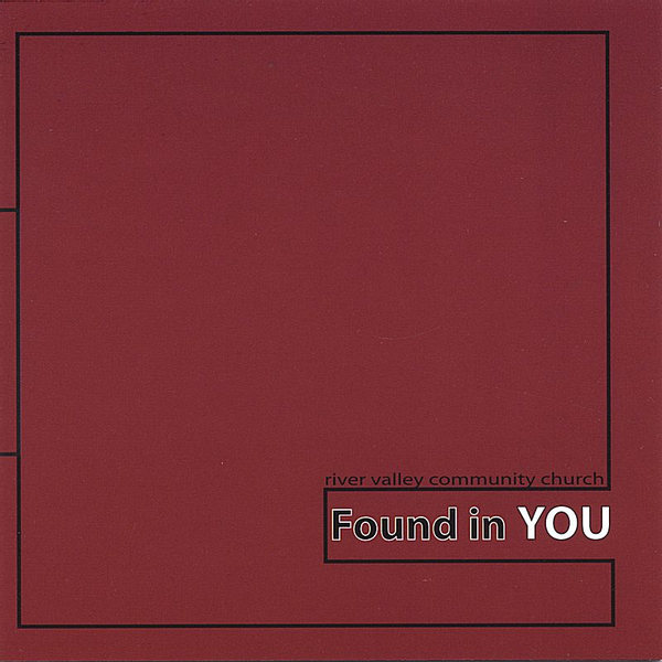 River Valley Community Church - Found in You