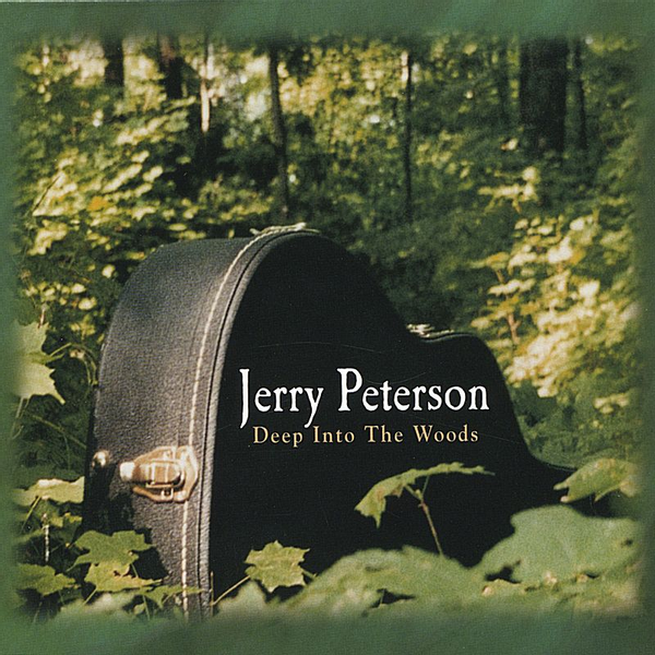 Jerry Peterson - Deep into the Woods