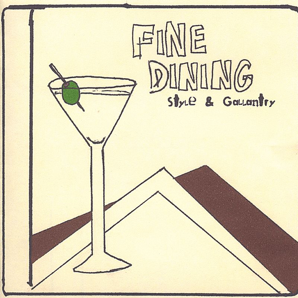 Fine Dining - Style & Gallantry EP