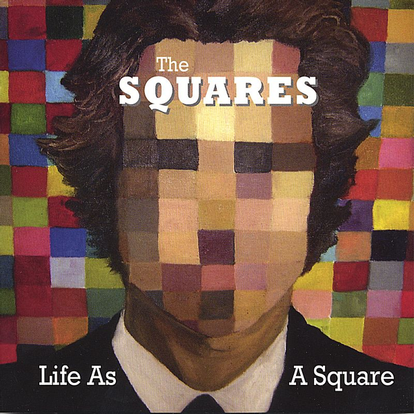 The Squares - Life as a Square